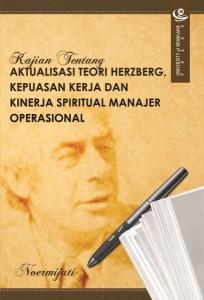 Kajian Tentang Aktualisasi Teori Herzberg, Kepuasan Kerja dan Kinerja Spiritual Manajer Operasional