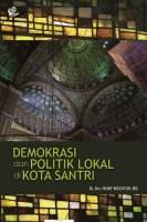 Demokrasi dan Politik Lokal di Kota Santri