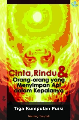 Cinta, Rindu, dan Orang-orang yang Menyimpan Api dalam Kepalanya