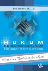 Hukum Ketenagakerjaan Perjanjian Kerja Bersama