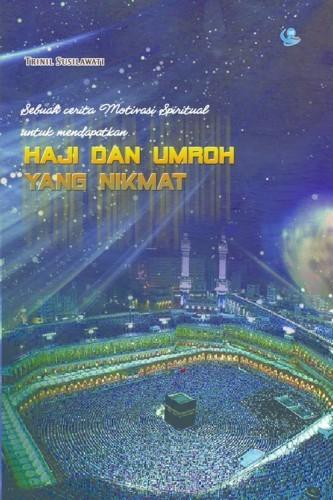 Haji dan Umroh yang Nikmat