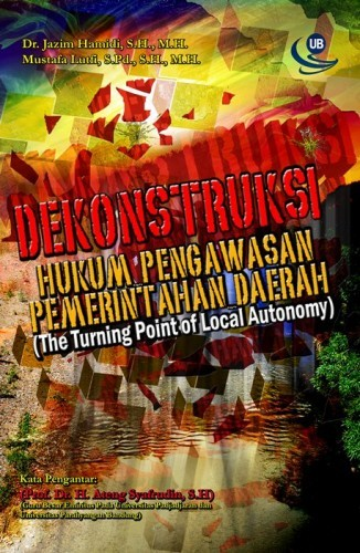 Dekonstruksi Hukum Pengawasan Pemerintahan Daerah