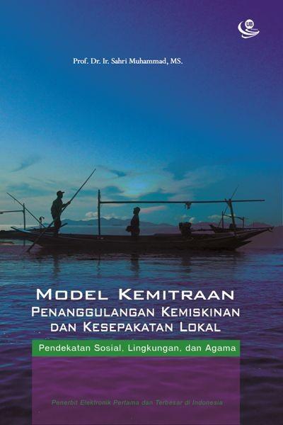 Model Kemitraan Penanggulangan Kemiskinan dan Kesepakatan Lokal