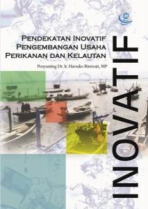 Pendekatan-pendekatan Inovatif Pengembangan Usaha Perikanan dan Kelautan