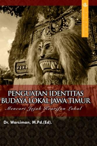 Penguatan Identitas Budaya Lokal Jawa Timur