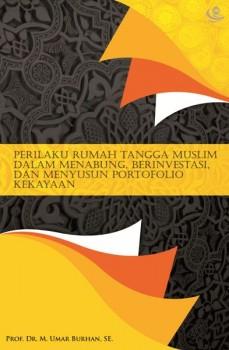 Perilaku Rumah Tangga Muslim dalam Menabung, Berinvestasi, dan Menyusun Portofolio Kekayaan