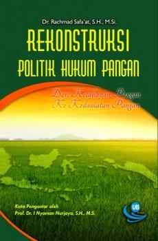 Rekonstruksi Politik Hukum Pangan