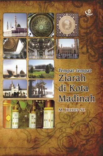 Tempat-tempat Ziarah di Kota Madinah