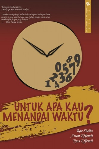 Untuk Apa Kau Menandai Waktu?