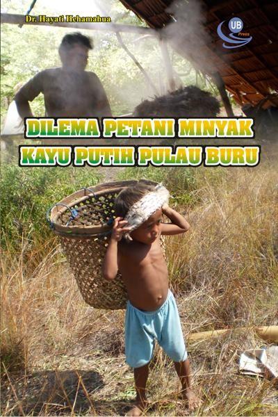 Dilema Petani Minyak Kayu Putih Pulau Buru