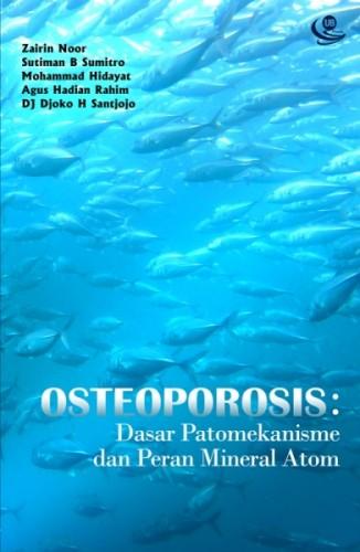 Osteoporosis: Dasar Patomekanisme dan Peran Mineral Atom