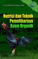 Nutrisi dan Teknik Pemeliharaan Ayam Organik