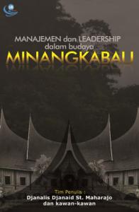 Manajemen dan Leadership dalam Budaya Minangkabau