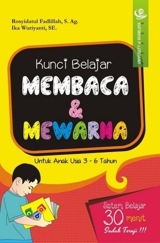 Kunci Belajar Membaca dan Mewarna untuk Anak Usia 3-6 Tahun