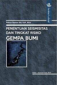 Penentuan Seismisitas dan Tingkat Risiko Gempa Bumi